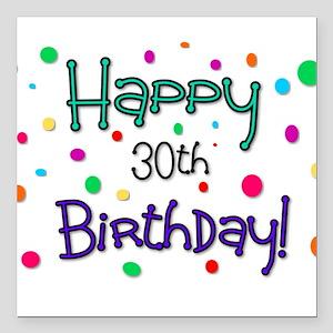 "Happy 30th Birthday Square Car Magnet 3"" x 3"""
