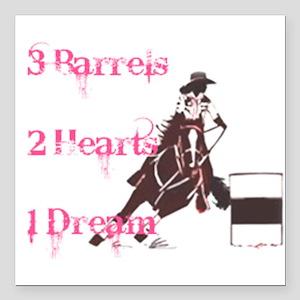 """3 Barrels, 2 Hearts, 1 Dream Square Car Magnet 3"""""""