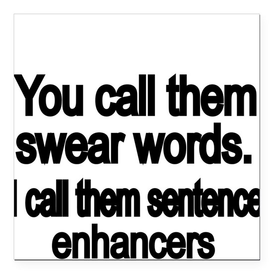 You call them swear words