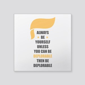 "Always Be Deplorable Square Sticker 3"" x 3"""