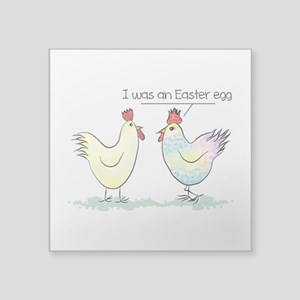 "Funny Easter Egg Chicken Square Sticker 3"" x 3"""