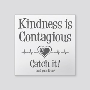 "CONTAGIOUS KINDNESS Square Sticker 3"" x 3"""