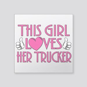 "This Girl Loves Her Trucker Square Sticker 3"" x 3"""