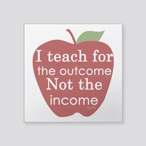 "Why I Teach Square Sticker 3"" x 3"""