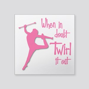 "TWIRL IT OUT Square Sticker 3"" x 3"""