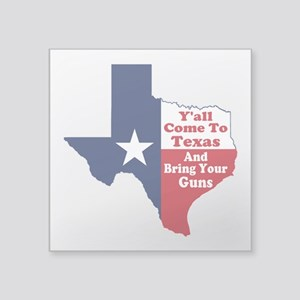 "Yall Come to Texas Square Sticker 3"" x 3"""