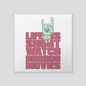 """Life is short Square Sticker 3"""" x 3"""""""