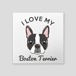 """I Love My Boston Terrier Square Sticker 3"""" x 3"""""""
