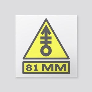 "81mm warning Square Sticker 3"" x 3"""