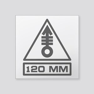 "120mm Warning (B) Square Sticker 3"" x 3"""