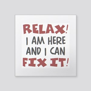 """relax I am here Square Sticker 3"""" x 3"""""""