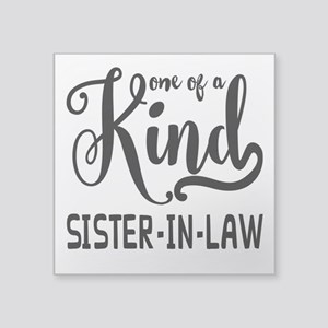 """One of a kind Sister-in-law Square Sticker 3"""" x 3"""""""