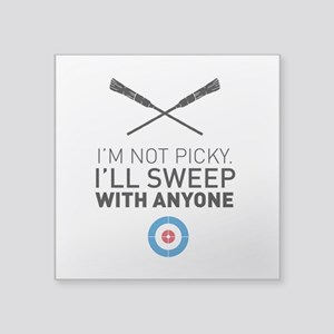 I'll sweep with anyone Sticker