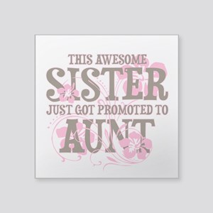 """Promoted Aunt Square Sticker 3"""" x 3"""""""