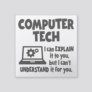 "COMPUTER TECH Square Sticker 3"" x 3"""
