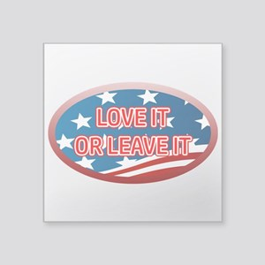 "LOVE IT OR LEAVE IT! AMERIC Square Sticker 3"" x 3"""
