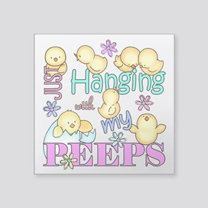Just Hanging With My Peeps Sticker