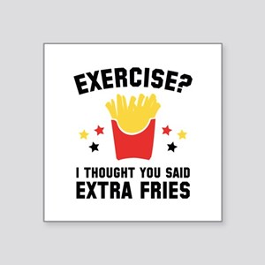 "Exercise? Square Sticker 3"" x 3"""