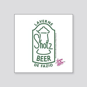 "Shotz Beer: Laverne DeFazio Square Sticker 3"" x 3"""