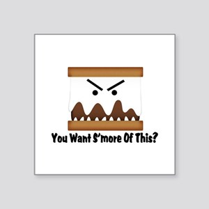 "You Want S'more Of This? Square Sticker 3"" x 3"""