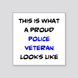 "proud police veteran Square Sticker 3"" x 3"""