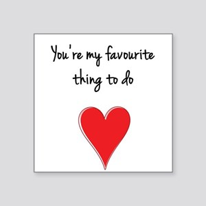 You're My Favourite Thing to Do - Hear Sticker