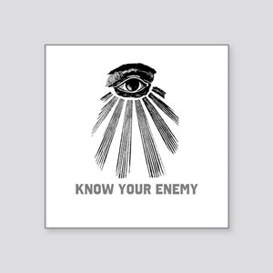 "Know Your Enemy 1 Square Sticker 3"" x 3"""