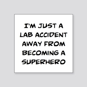 "lab accident Square Sticker 3"" x 3"""