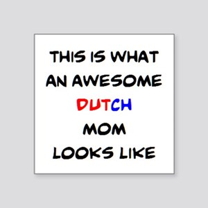 "awesome dutch mom Square Sticker 3"" x 3"""