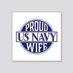 "Proud US Navy Wife Square Sticker 3"" x 3"""