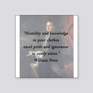 "Penn - Humility and Knowledge Square Sticker 3"" x"