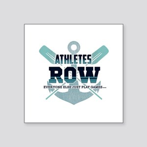 Athletes Row Everyone Else Just Play Games Sticker