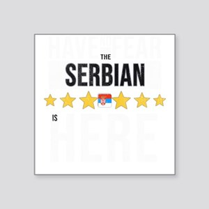 Have No Fear The Serbian Is Here Sticker