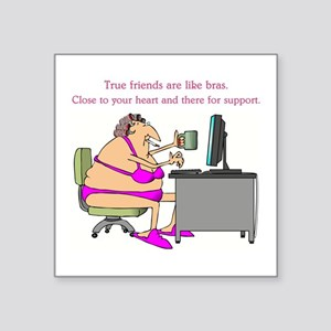 "TRUE FRIENDS... Square Sticker 3"" x 3"""