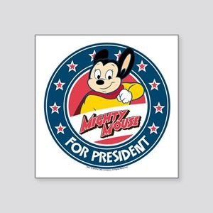 "MIghty Mouse For President Square Sticker 3"" x 3"""