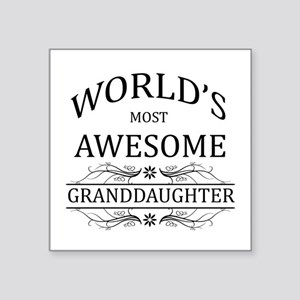 World's Most Awesome Granddaughter Square Sticker