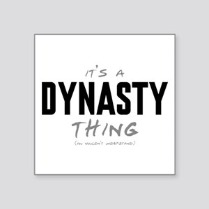 "It's a Dynasty Thing Square Sticker 3"" x 3"""