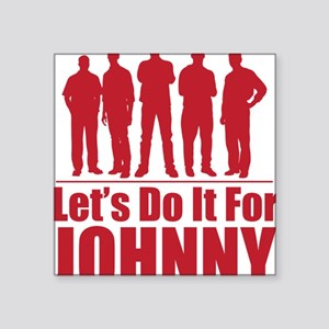 "letsdoitforjohnnyred Square Sticker 3"" x 3"""
