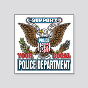 "Support Your Local Police Square Sticker 3"" x 3"""