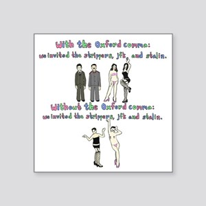 "oxford comma Square Sticker 3"" x 3"""