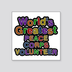 World's Greatest PEACE CORPS VOLUNTEER Square Stic