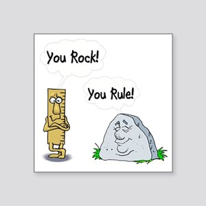 "You Rock, You Rule Square Sticker 3"" x 3"""