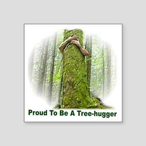 "TreeHugger12x12 Square Sticker 3"" x 3"""