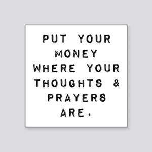 Thoughts and Prayers Sticker
