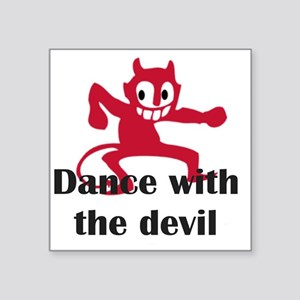 "Dance with the devil Square Sticker 3"" x 3"""