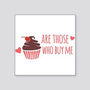New Cupcake Blessed are those Who Buy Me C Sticker