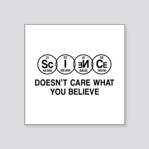 Science Doesn't Care What You Believe. Sticker