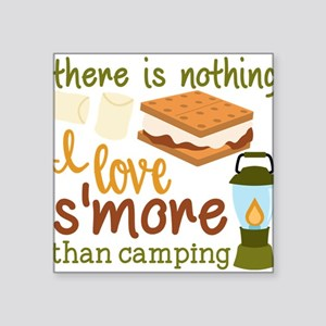 There Is Nothing I Love S'more Than Ca Sticker