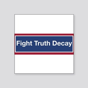 Fight Truth Decay Sticker