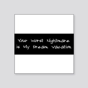 yournightmaremyvacation Sticker